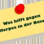 Was hilft gegen Herpes in der Nase?