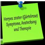 Herpes zoster (Gürtelrose) Symptome, Ansteckung und Therapie